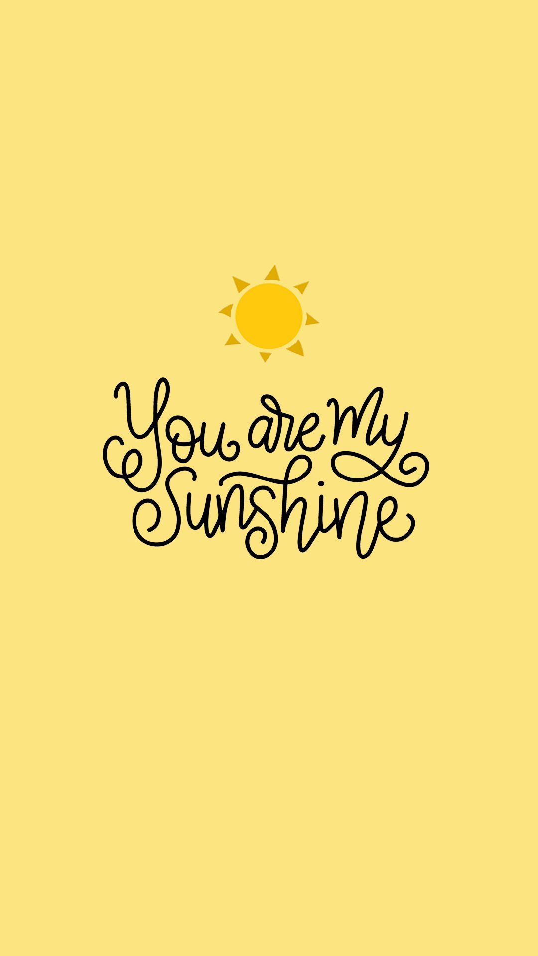 You Are My Sunshine Wallpapers Top Free You Are My Sunshine