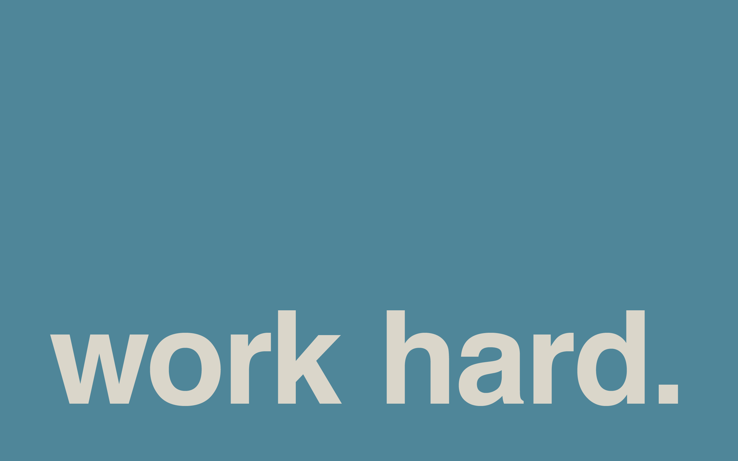 Work Harder Wallpapers Top Free Work Harder Backgrounds