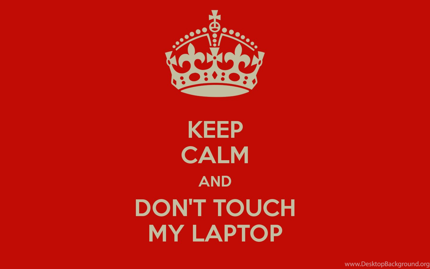 Don T Touch My Laptop Wallpapers Top Free Don T Touch My Laptop