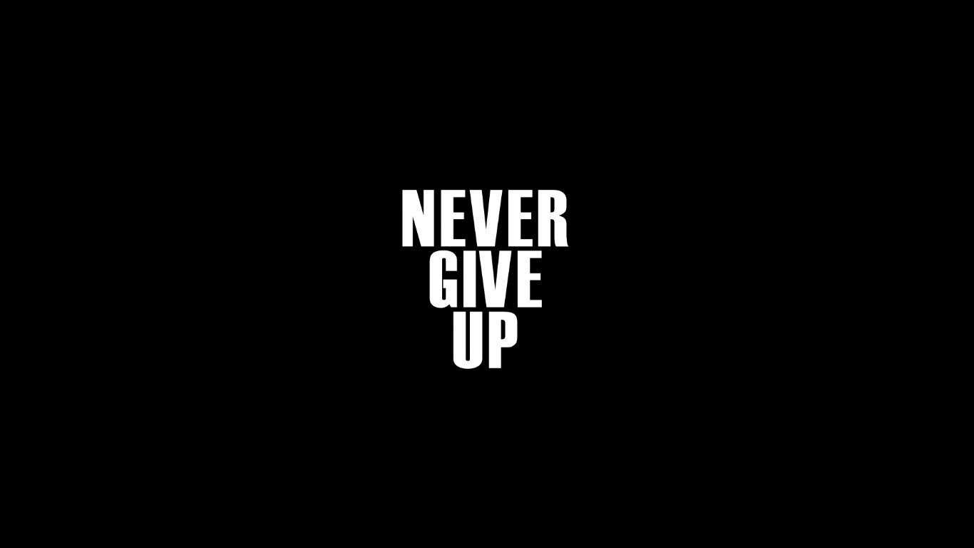 Never Give Up Wallpapers Top Free Never Give Up