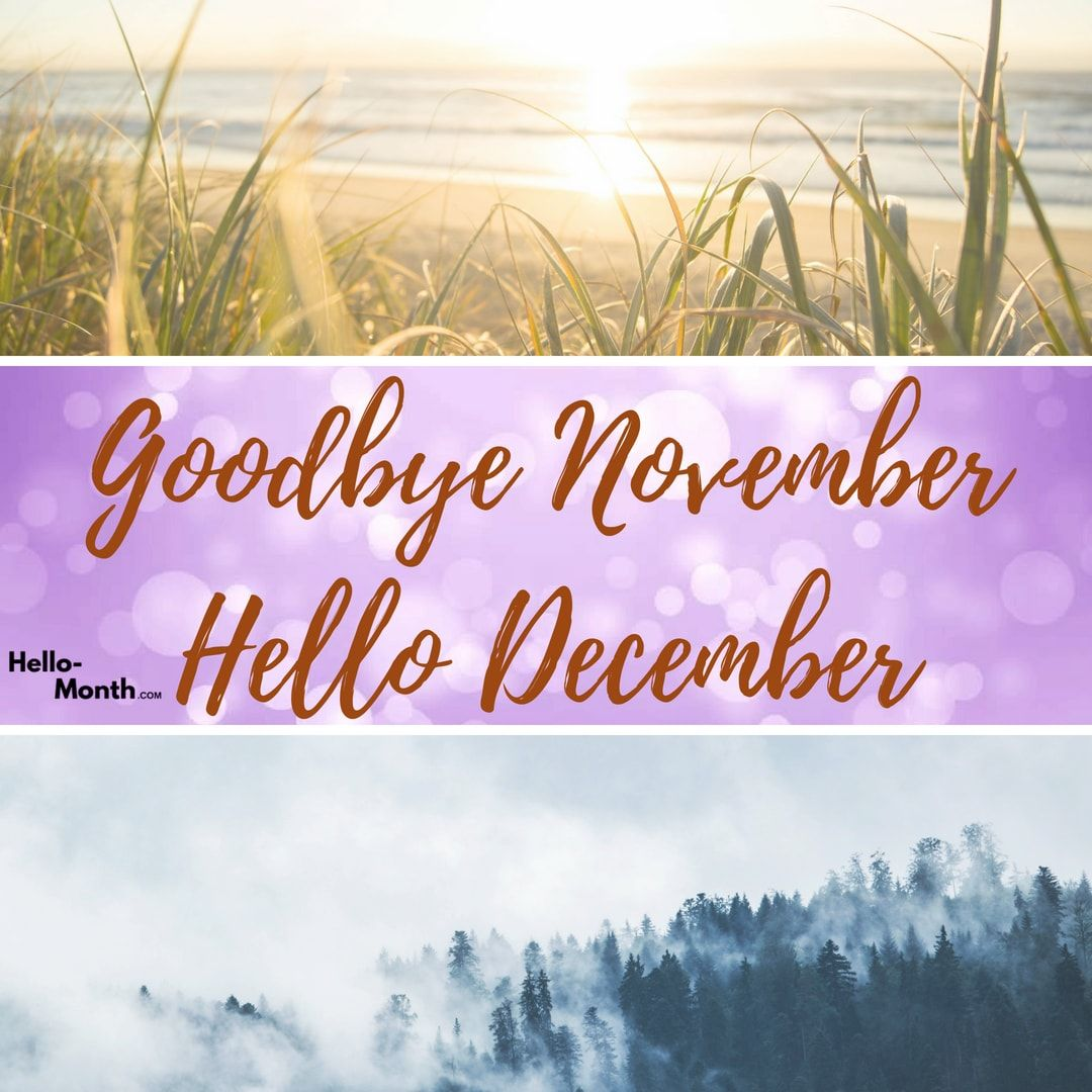 Goodbye November Hello December Wallpapers Top Free Goodbye
