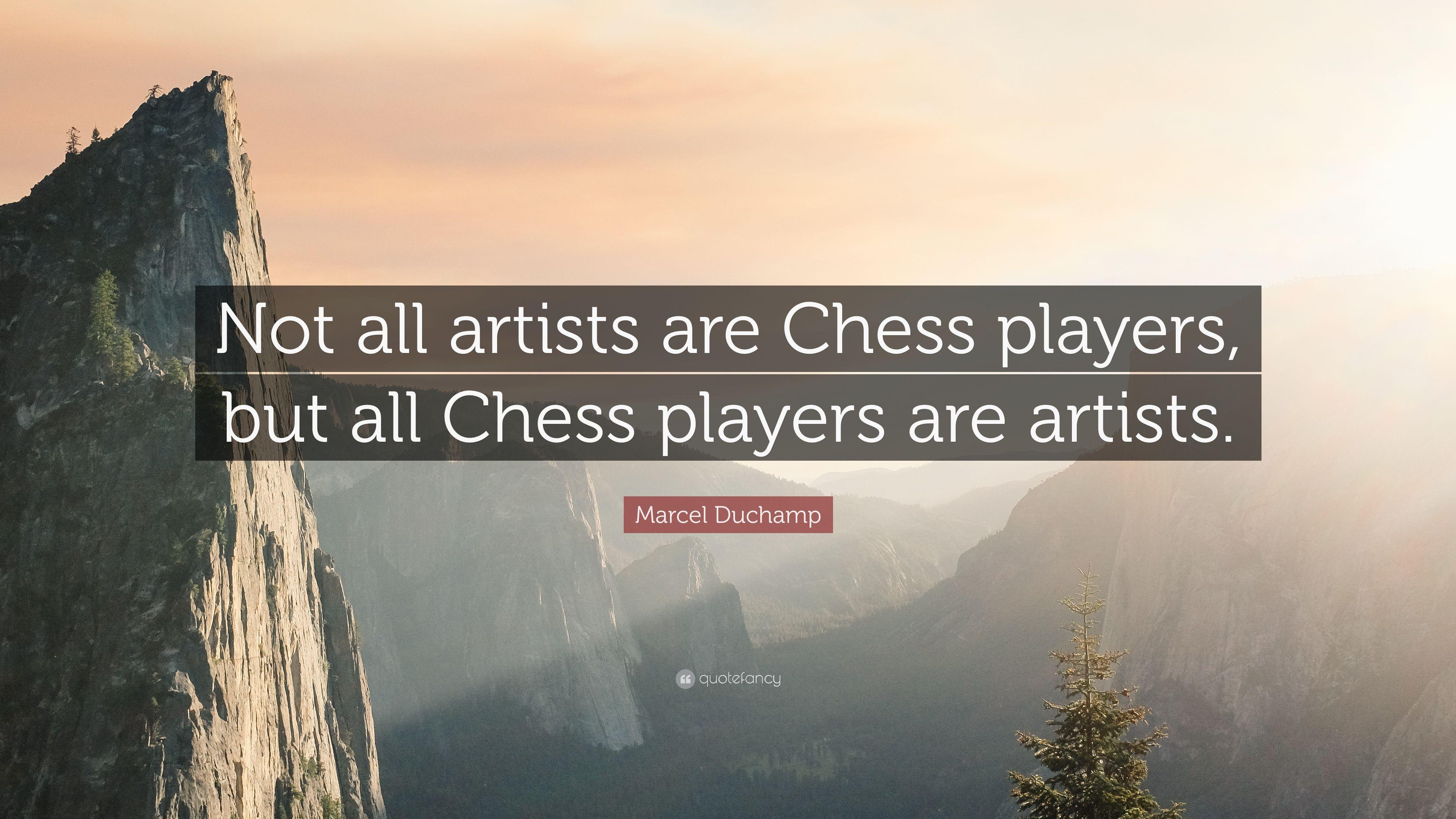 """3840x2160 Marcel Duchamp Trích dẫn: """"Không phải tất cả các nghệ sĩ đều là những kỳ thủ Cờ vua"""