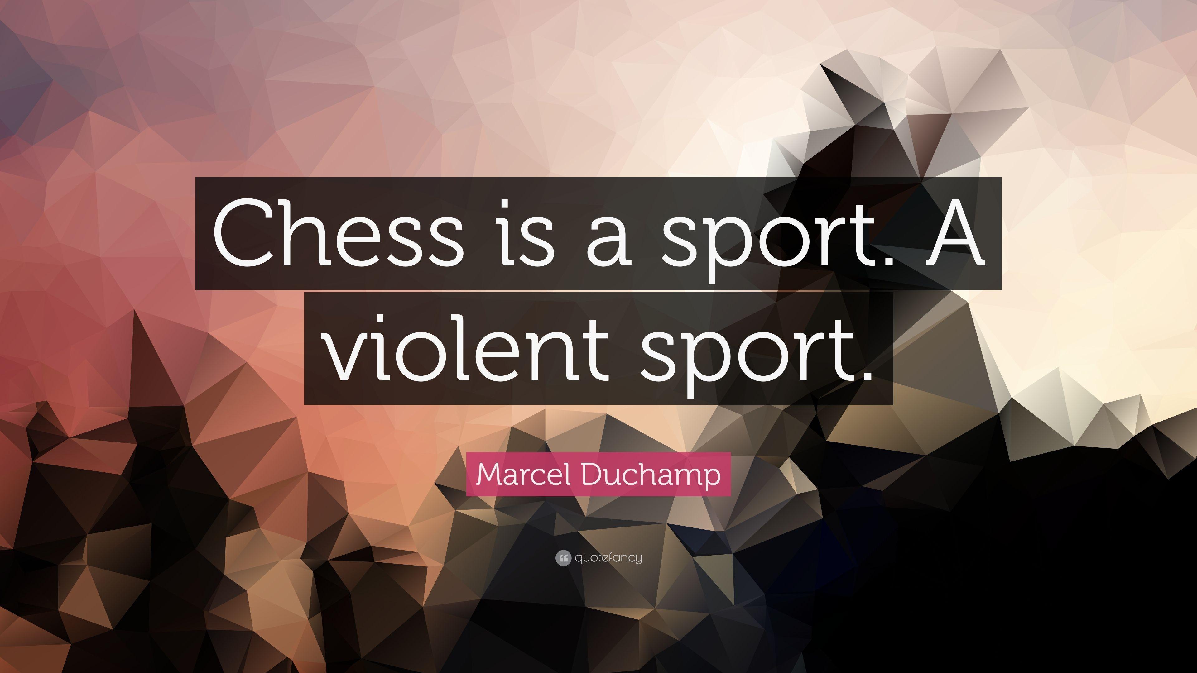 """3840x2160 Marcel Duchamp Trích dẫn: """"Cờ vua là một môn thể thao.  Một môn thể thao bạo lực"""