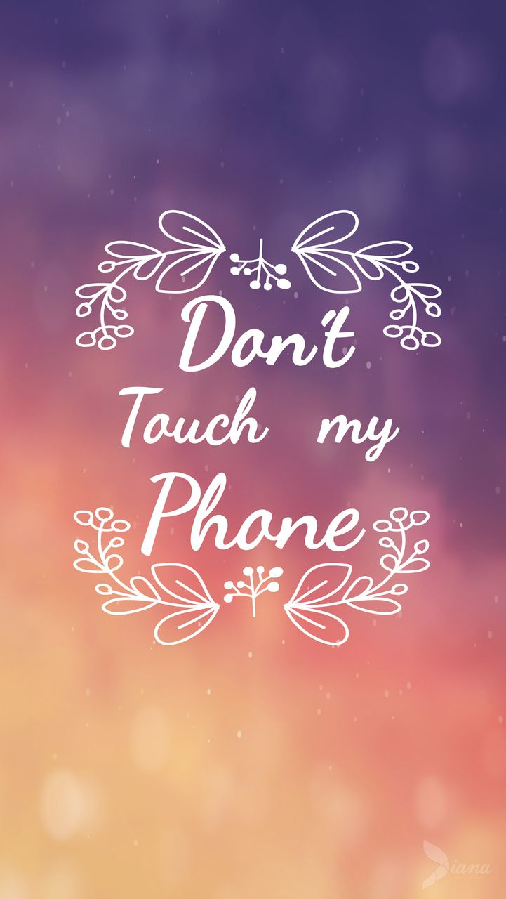 Don T Touch My Iphone Wallpapers Top Free Don T Touch My Iphone Backgrounds Wallpaperaccess