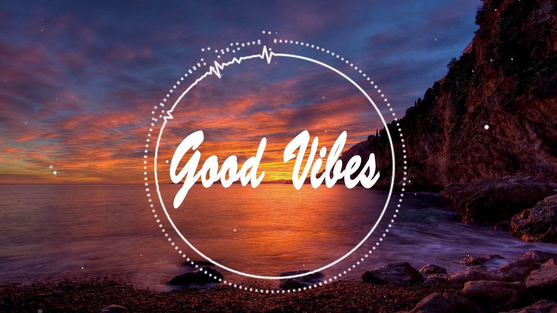 Good Vibes Desktop Wallpapers Top Free Good Vibes Desktop Backgrounds Wallpaperaccess