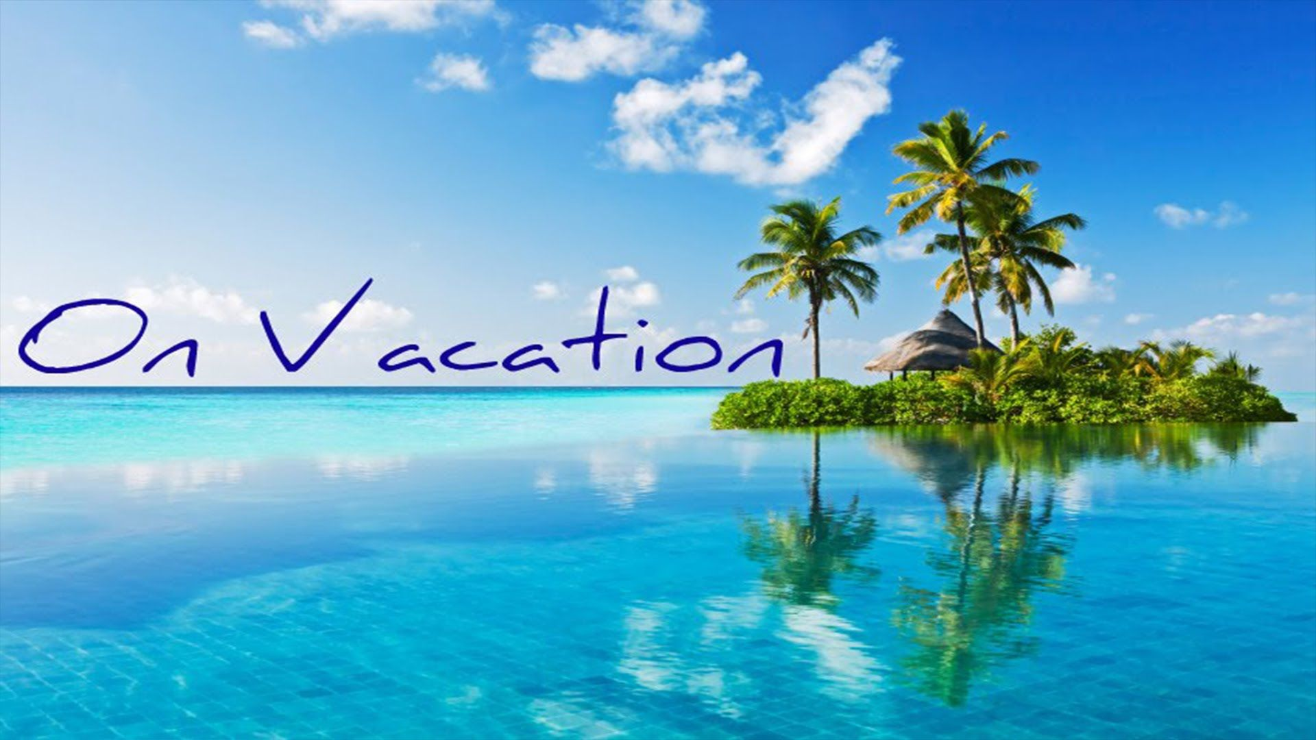 I'm On Vacation Wallpapers - Top Free I'm On Vacation Backgrounds ...
