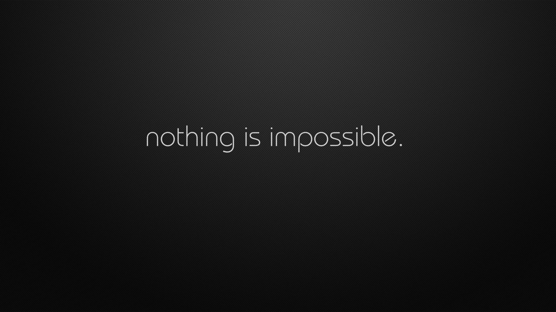 Nothing Is Impossible Wallpapers Top Free Nothing Is Impossible Backgrounds Wallpaperaccess