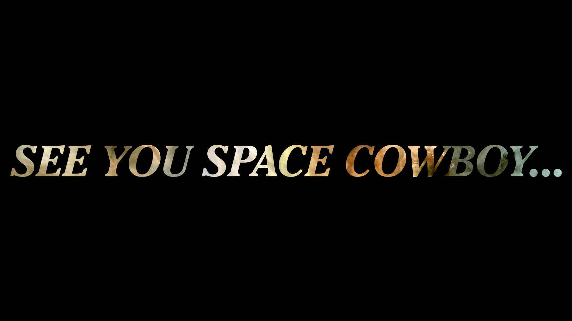 See You Space Cowboy Wallpapers Top Free See You Space Cowboy