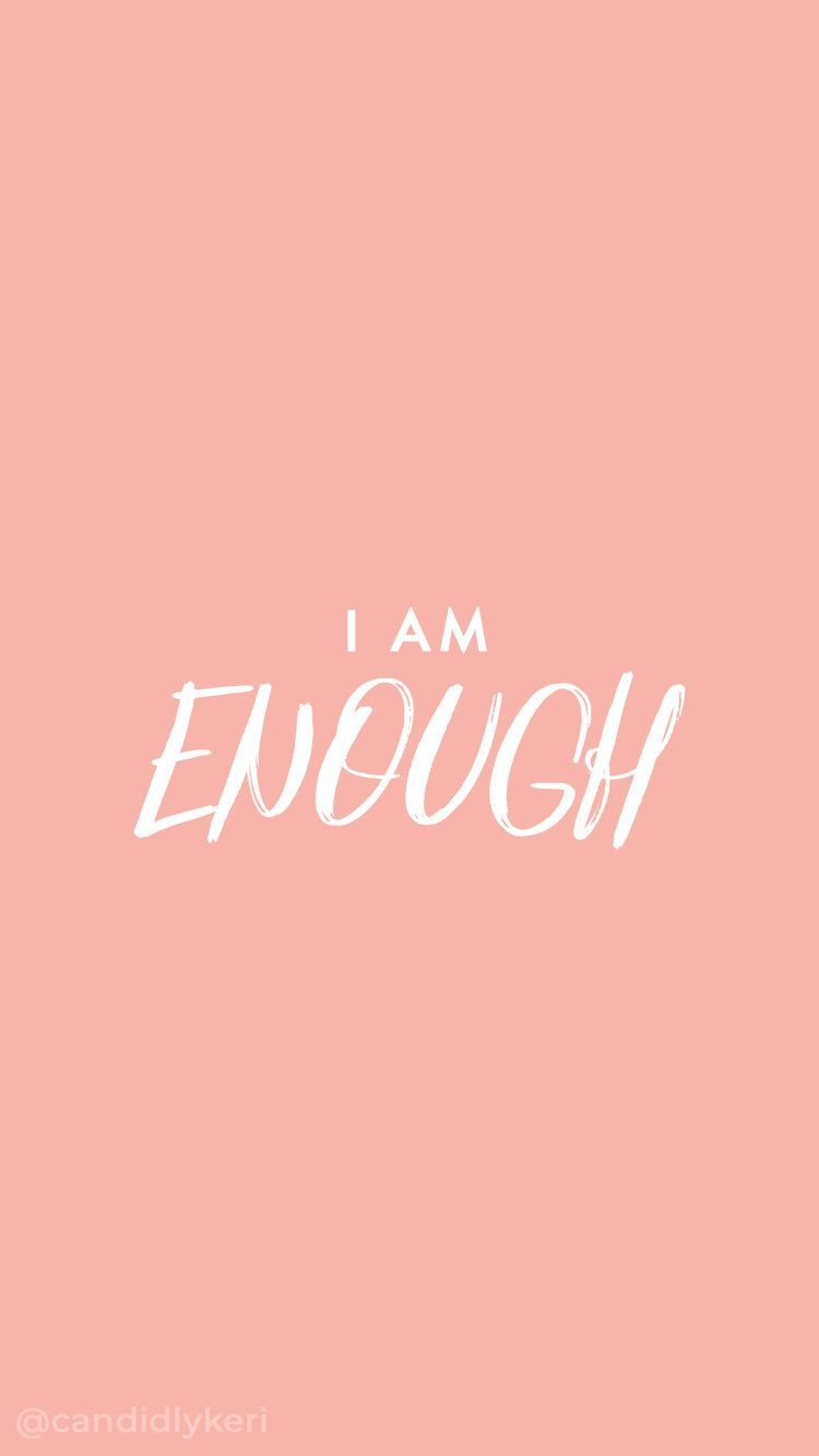 I AM Enough Wallpapers   Top Free I AM Enough Backgrounds ...
