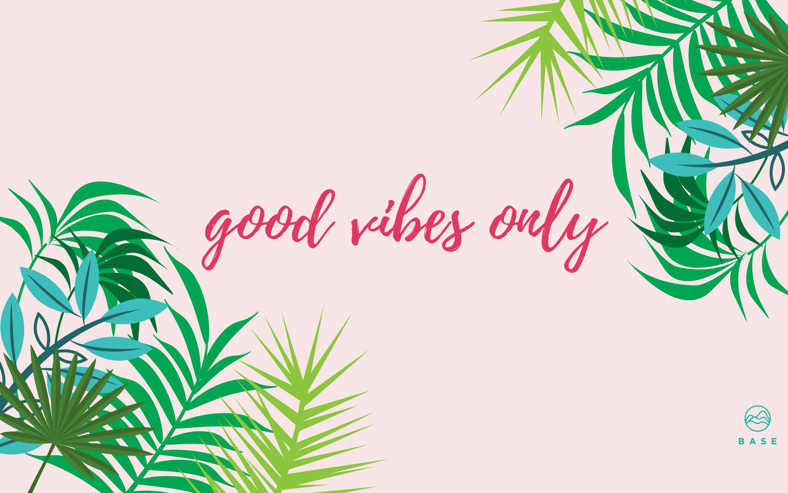 Positive Vibes Desktop Wallpapers Top Free Positive Vibes Desktop Backgrounds Wallpaperaccess