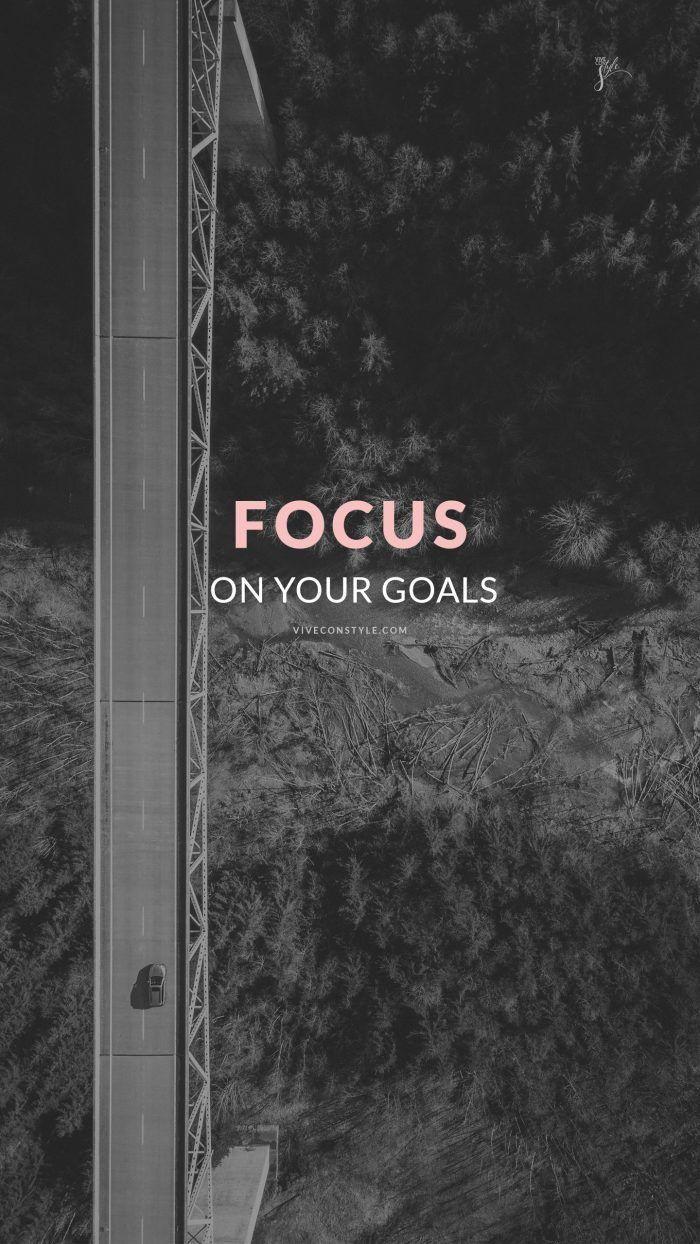 700x1244 Tập trung vào mục tiêu của bạn.  Kutipan motivasi belajar, Hình nền motivasi, Motivasi