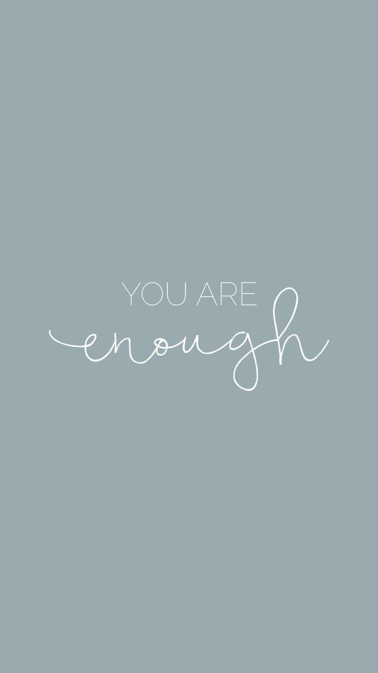 You Are Enough Wallpapers   Top Free You Are Enough Backgrounds ...