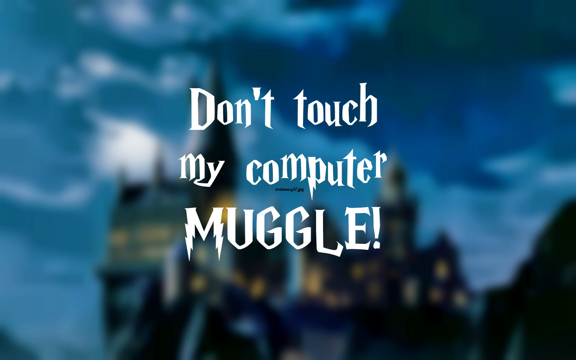Dont Touch My Laptop Muggle Wallpapers Top Free Dont Touch My