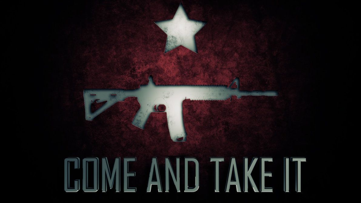 Come And Take It Wallpapers Top Free Come And Take It